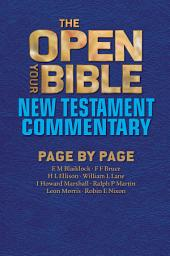 The Open Your Bible New Testament Commentary: Page by Page