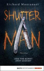 Shutter Man: Der Tod kennt dein Gesicht. Thriller
