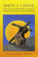 Simon of Cyrene: the Cross-bearer's Legacy