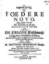 De foedere novo, super illustri vaticinio Jer. XXXI, 31. & 32. dissertatio prior