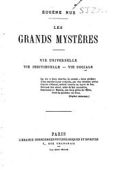 Les grands mystères: vie universelle--vie individuelle--vie sociale