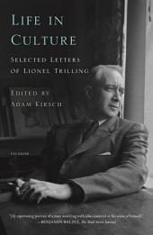 Life in Culture: Selected Letters of Lionel Trilling
