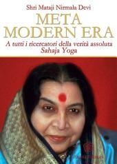 Meta Modern Era: A tutti i ricercatori della verità assoluta. Sahaja Yoga