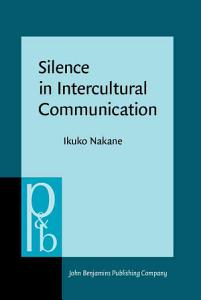 Silence in Intercultural Communication Book