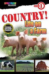 COUNTRY! Life on a Farm: Level 1