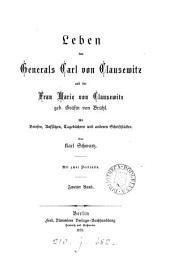 Leben des Generals Carl von Clausewitz und der Frau Marie von Clausewitz: Volume 2