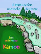 Il était une fois une roche de rivière: Histoire pour enseigner aux enfants de ne pas céder à la vengeance