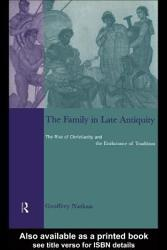 The Family In Late Antiquity Book PDF