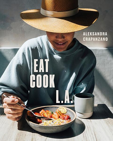 Download EAT  COOK  L A  Book