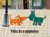 Félix és a gépkutya