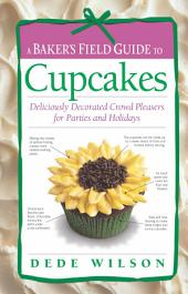 Baker's Field Guide to Cupcakes