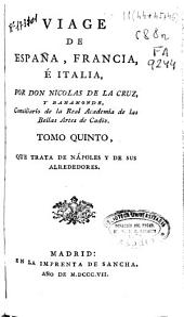 Viage [sic] de España, Francia, é Italia: Que trata de Nápoles y de sus alrededores... [y otras obras], Volumen 5
