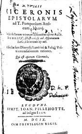 M. Tullii Ciceronis epistolarum ad T. Pomponium Atticum libri XVI