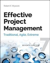 Effective Project Management: Traditional, Agile, Extreme, Edition 7