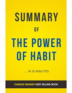 The Power of Habit  by Charles Duhigg   Summary   Analysis Book