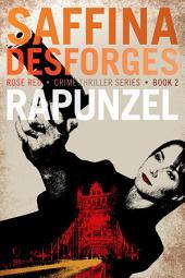 Rapunzel: (Rose Red crime thriller series)