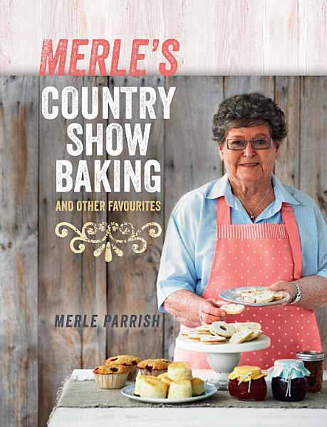 Merle s Country Show Baking