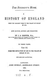 The student's Hume. A history of England, based on the History of D. Hume, continued to 1878: Part 3