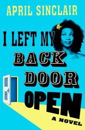 I Left My Back Door Open: A Novel