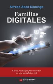 Familias digitales: Claves y consejos para convivir en una sociedad en red
