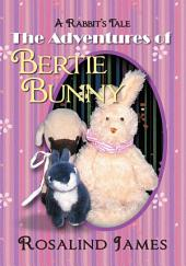 The Adventures of Bertie Bunny: A Rabbit's Tale
