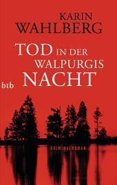 Tod in der Walpurgisnacht: Kriminalroman