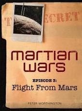 Martian Wars: Flight From Mars (Episode 3)
