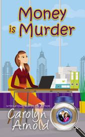 Money is Murder: (McKinley Mysteries Book 3)