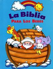 La Biblia Para Los Bebes (Baby Bible Storybook - Spanish)