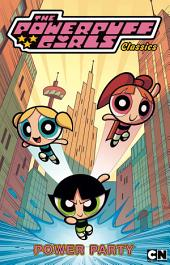 Powerpuff Girls Classics, Vol. 1: Power Party