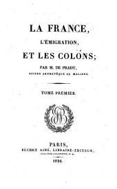 La France, l'émigration, et les colons: Volume1