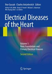 Electrical Diseases of the Heart: Volume 1: Basic Foundations and Primary Electrical Diseases, Edition 2