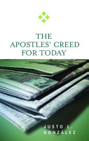 The Apostles  Creed for Today PDF