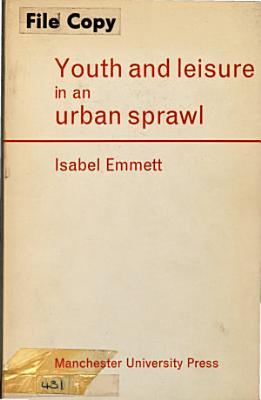 Youth and Leisure in an Urban Sprawl PDF