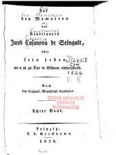 Aus den Memoiren des Venetianers Jacob Casanova de Seingalt; oder, Sein Leben, wie er es zu Dux in Böhmen niederschrieb: Band 8