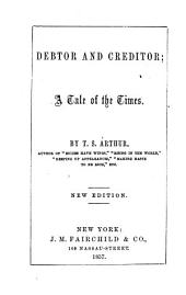Debtor and Creditor: A Tale of the Times
