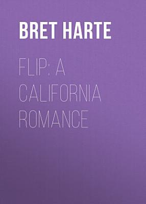 Flip  A California Romance