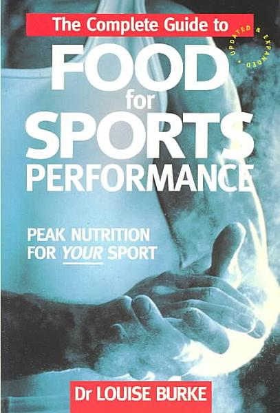 The Complete Guide to Food for Sports Performance PDF