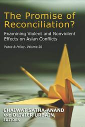The Promise of Reconciliation?: Examining Violent and Nonviolent Effects on Asian Conflicts