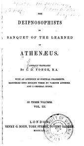 The Deipnosophists; Or, Banquet of the Learned, of Athenaeus: Volume 3