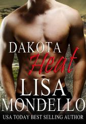 Dakota Heat: (book 3 of Dakota Hearts)