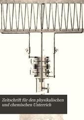 Zeitschrift für den physikalischen und chemischen Unterrich: Band 7