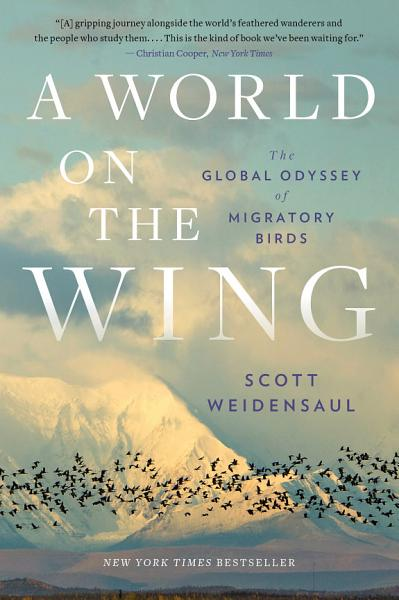 Download A World on the Wing  The Global Odyssey of Migratory Birds Book