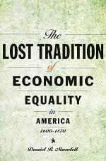 The Lost Tradition of Economic Equality in America, 1600–1870