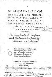 Spectaculorum in susceptione Philippi: Hisp. Prin. Divi Caroli V. Caes. F. an MCXLIX