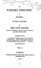 The Pastor's Fire-side: A Novel, Volume 1