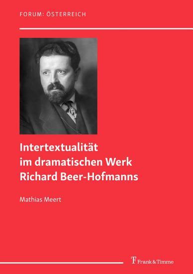 Intertextualit  t im dramatischen Werk Richard Beer Hofmanns PDF