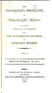 The Universalist's Miscellany, Or, Philanthropist's Museum: Volume 1