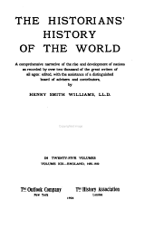 The historians' history of the world: a comprehensive narrative of the rise and development of nations as recorded by over two thousand of the great writers of all ages