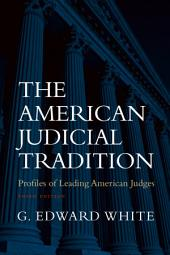 The American Judicial Tradition: Profiles of Leading American Judges, Edition 3